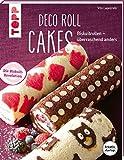 Deco Roll Cakes (kreativ.startup.): Biskuitrollen - überraschend anders