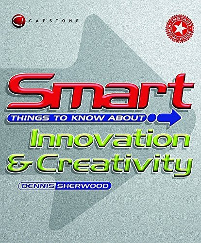 Smart Things to Know About Innovation and Creativity (Smart Things to Know About (Stay Smart!) Series) by Dennis Sherwood (20-Jun-2001) Paperback