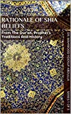 #6: RATIONALE OF SHIA BELIEFS: From The Qur'an, Prophet's Traditions And History (Shia Islam Book 1)