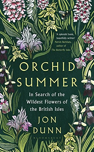 Orchid Summer: In Search of the Wildest Flowers of the British Isles por Jon Dunn
