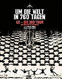 U2 - Die 360° Tour (Um die Welt in 760 Tagen - Das offizielle Fotobuch)