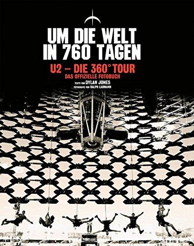 U2 - Die 360° Tour (Um die Welt in 760 Tagen - Das offizielle Fotobuch) (U2 360 Tour)