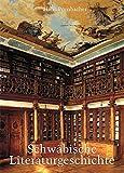 Schwäbische Literaturgeschichte: Tausend Jahre Literatur aus Bayerisch Schwaben - Hans Pörnbacher