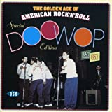 The Golden Age Of American Rock'n'Roll: Special Doo Wop Edition