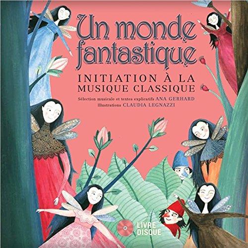 Un monde fantastique - Livre + CD par Ana Gerhard