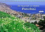 Funchal - Die Hauptstadt von Madeira (Tischkalender 2019 DIN A5 quer): Funchal ist eine moderne Hafenstadt mit vielen Sehenswürdigkeiten (Monatskalender, 14 Seiten ) (CALVENDO Orte)