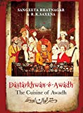 Dastarkhwan-e-Awadh: The Cuisine of Awadh
