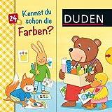 Duden: Kennst du schon die Farben?: ab 24 Monaten (DUDEN Pappbilderbücher Kennst Du das?)