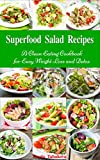 Image de Superfood Salad Recipes: A Clean Eating Cookbook for Easy Weight Loss and Detox: Fuss