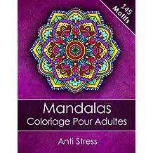Mandalas Livre de coloriage pour adultes: Anti Stress + BONUS 60 Mandalas gratuites (PDF pour imprimer)