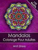 Mandalas Livre de coloriage pour adultes: Anti Stress + BONUS 60 Mandalas gratuites (PDF pour imprimer)...
