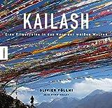 Kailash: Eine Pilgerreise ins Herz der weißen Wolken (Tibet, Buddhismus, Spiritualität, Pilgerweg)