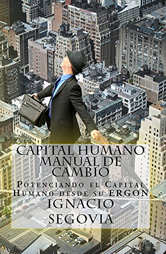 capital-humano-manual-de-cambio-potenciando-el-capital-humano-desde-su-ergon-spanish-edition