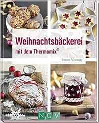 Weihnachtsbäckerei mit dem Thermomix ®: Amazon.de: Simone ...