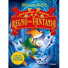 Secondo viaggio nel Regno della Fantasia. Ediz. illustrata