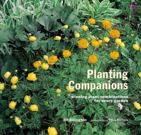 Planting Companions: Winning Plant Combinations for Every Garden by Jill Billington (1999-10-11)
