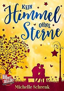 Kein Himmel ohne Sterne (German Edition) by [Schrenk, Michelle]