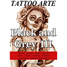 Tattoo images: TATTOO ARTE Black and Gray III: 122 Pinturas, Dibujos y Bocetos con la estética Black & Grey (PLANETA TATTOO nº 4)