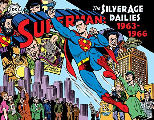 Superman The Silver Age Newspaper Dailies Volume 3: 1963–1966