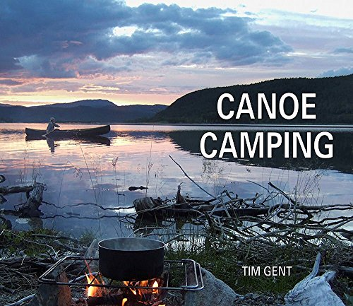 Canoe Camping by Tim Gent (10-Dec-2014) Paperback