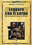 eBook Gratis da Scaricare Leggere con il corpo Per una tecnica di lettura ad alta voce (PDF,EPUB,MOBI) Online Italiano