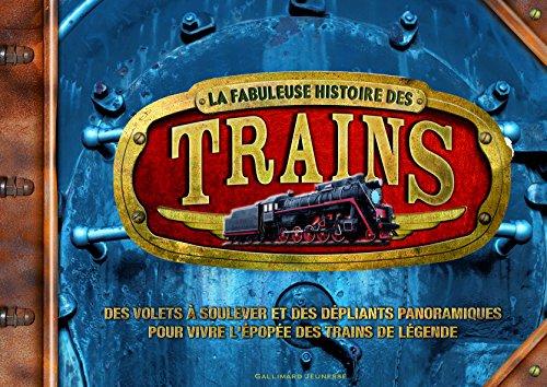 La fabuleuse histoire des trains par Philip Steele
