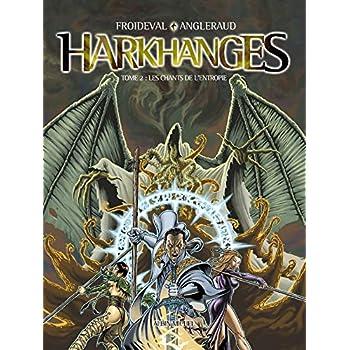 Harkhanges, Tome 2 : Les chants de l'entropie