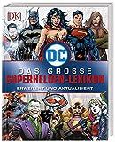 DC Comics Das große Superhelden-Lexikon: Erweitert und aktualisiert - Melanie Scott