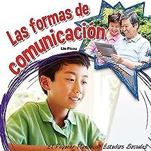 Las formas de comunicacion / Forms of Communication (El pequeño mundo de estudios sociales (Little World Social Studies))