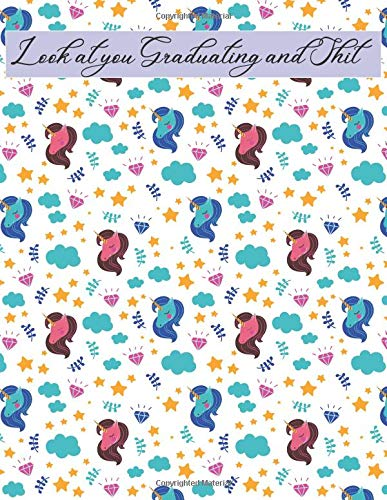 Look at You Graduating and Shit: 2019 - 2020 Academic Monthly Calendar, Ruled Blank Composition Notebook, special Gift for Graduation,  High school, ... Funny Journal for Students (Volume (Space Girl Kostüm Amazon)
