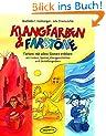 Klangfarben & Farbt�ne: Farben mit allen Sinnen erleben - mit Liedern, Spielen, Klanggeschichten und Gestaltungsideen (Praxisb�cher f�r den p�dagogischen Alltag)