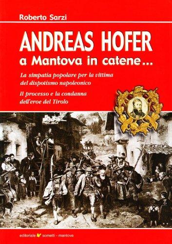 andreas-hofer-a-mantova-in-catene-la-simpatia-popolare-per-la-vittima-del-dispotismo-napoleonico