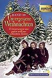 Unvergessene Weihnachten - Band 10: Zeitzeugen-Erinnerungen aus guten und aus schlechten Zeiten (Zeitgut, Band 10)