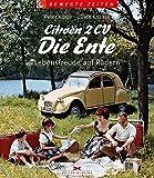 Citroën 2CV – Die Ente: Lebensfreude auf Rädern (Bewegte Zeiten)