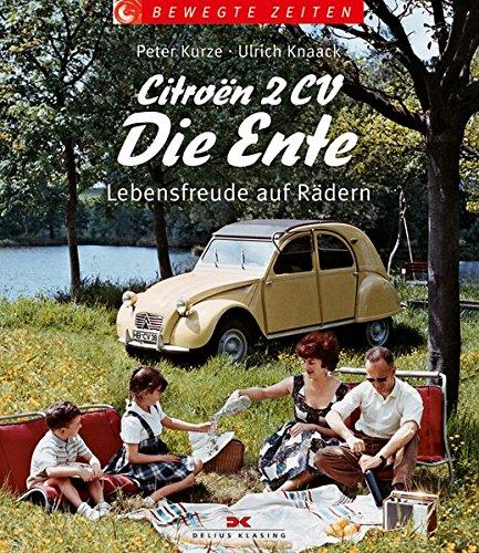 Preisvergleich Produktbild Citroën 2CV – Die Ente: Lebensfreude auf Rädern (Bewegte Zeiten)