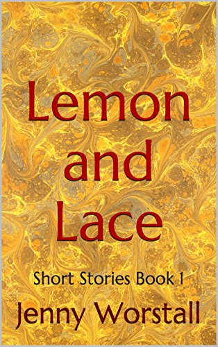 free kindle book Lemon and Lace: Short Stories (Quick coffee break read Book 1)
