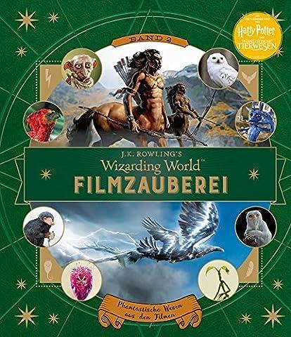 J. K. Rowlings magische Welt: Wizarding World™: Filmzauberei, Band 2: