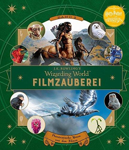 Buchcover J. K. Rowlings magische Welt: Wizarding World™: Filmzauberei, Band 2: Phantastische Wesen aus den Filmen