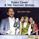 One More Time [ORIGINAL RECORDINGS REMASTERED] 2CD SET by Perry Como & Fontane Sisters (2013-05-03)
