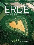 GEO: Die Erde von Oben - Jubiläumsausgabe 10 Jahre - Yann Arthus-Bertrand