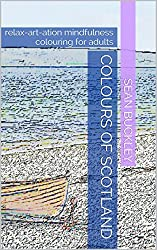 Colours of Scotland: relax-art-ation mindfulness colouring for adults