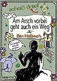 Am Arsch vorbei geht auch ein Weg: Das Malbuch - Alexandra Reinwarth