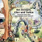 Bei Zwergen, Elfen und Trollen. CD: Fantastische Lieder, Tänze und Geschichten aus der Zauberwelt (Ökotopia Mit-Spiel-Lieder)