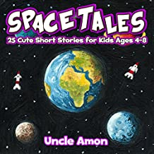 Space Tales: 25 Cute Short Stories for Kids Ages 4-8