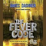 The Fever Code: Maze Runner, Book Five; Prequel