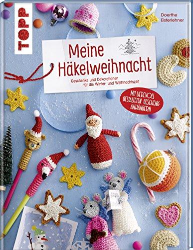 Meine Häkelweihnacht: Geschenke und Dekorationen für die Winter- und Weihnachtszeit. Mit Geschenkanhängern