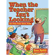 When The Teacher isn't Looking: And Other Funny School Poems (Giggle Poetry) (English Edition)