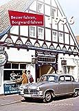 Geschenkideen Besser fahren, Borgward fahren 1956: Die Borgward-Chronik 1956