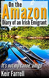 On the Amazon - Diary of an Irish Emigrant: It's not my canoe, amigo