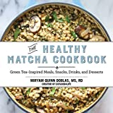 The Healthy Matcha Cookbook: Green Tea–Inspired Meals, Snacks - Best Reviews Guide
